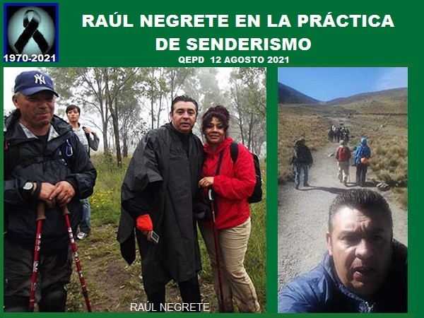 En la práctica del senderismo Raúl Negrete (1970-2021) QEPD
