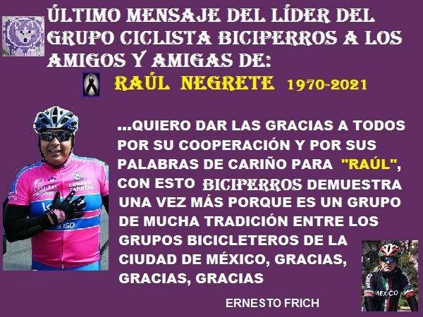 Mensaje final del Líder del Grupo Biciperros a todos las amistades y compañeros de Raúl Negrete (1970-2021) QEPD 12 agosto 2021