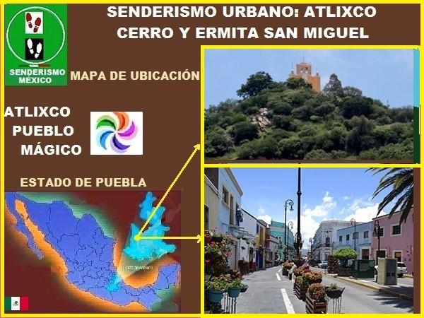 Senderismo urbano Atlixco de las Flores, Pueblo Mágico, Cerro y Ermita de San Miguel, Estado de Puebla, México